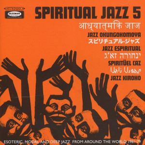 SPIRITUAL JAZZ - Volume 5: Esoteric, Modal And Deep Jazz From Around The World 1961-79 - CD