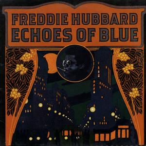 FREDDIE HUBBARD - Echoes Of Blue - LP