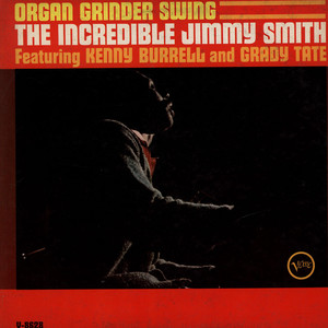 JIMMY SMITH FEATURING KENNY BURRELL AND GRADY TATE - Organ Grinder Swing - LP