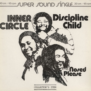 INNER CIRCLE - Discipline Child / Nosed Please - 12 inch x 1
