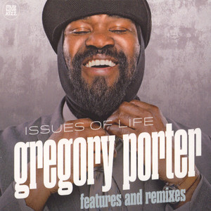 GREGORY PORTER - Issues Of Life: Features And Remixes - CD
