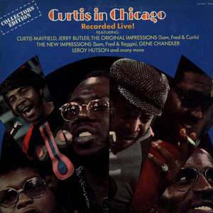 CURTIS MAYFIELD - Curtis In Chicago - Recorded Live - LP