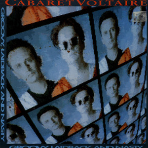 CABARET VOLTAIRE - Groovy, Laidback And Nasty - LP