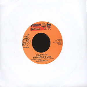 TROUBLE FUNK - Pump Me Up / Let's Get Small - 7inch x 1
