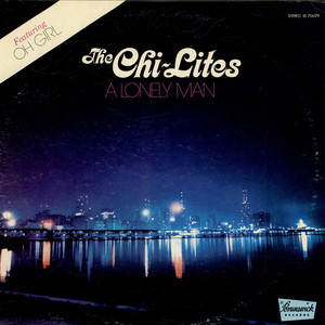 CHI-LITES, THE - A Lonely Man - LP