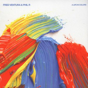 FRED VENTURA & PHIL R - A Life In Colours - 12 inch x 1