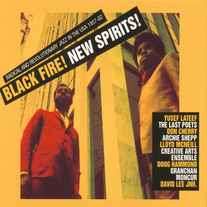 BLACK FIRE! NEW SPIRITS! - Deep And Radical Jazz In The USA 1957-75 - CD