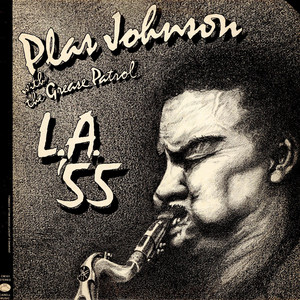 PLAS JOHNSON WITH GREASE PATROL, THE - L.A. '55 - LP