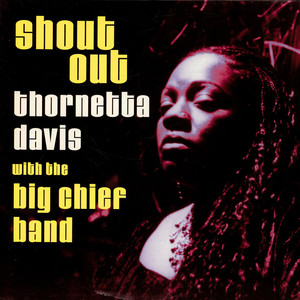 THORNETTA DAVIS WITH THE BIG CHIEF - Shout Out - 12 inch x 1