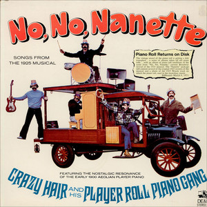 CRAZY HAIR AND HIS PLAYER PIANO GANG - No, No, Nanette - LP