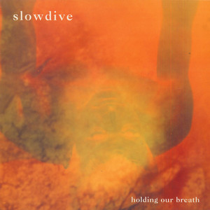 SLOWDIVE - Holding Our Breath - Maxi x 1