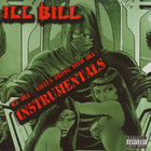 Ill Bill - Whats wrong with bill instrumentals