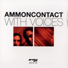 Ammon Contact - With voices