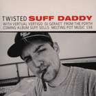 Suff Daddy - Twisted Feat. Vertual Vertigo