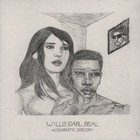 Willis Earl Beal - Acousmatic Sorcery