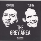 Footsie &amp; DJ Tubby present - The Grey Area EP