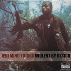 Jedi Mind Tricks - Violent By Design Clear Vinyl Edition