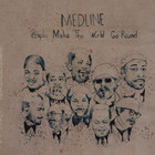 Medline - People Make The World Go Round Deluxe Version