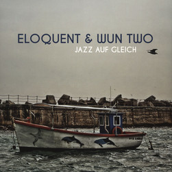 eloQuent &amp; Wun Two - Jazz Auf Gleich
