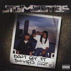 Jigmastas - Don&#x27;t Get It Twisted Feat. Sadat X