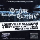 Lizzo & Big Tree Records present - Game recognize game feat. Louieville Sluggah of Originoo Gunn Clappas & Midaz The Beast