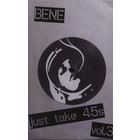 Bene - Just Take 45s Volume 3