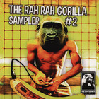Rah Rah Gorilla, The - Sampler 2