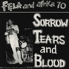 Fela Kuti And Afrika 70 - Sorrow Tears And Blood