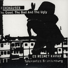 Good, The Bad & The Ugly / Tolerantes Brandenburg - Echohäuser / Es Regnet Kaviar