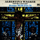 Albertina Walker And Caravans, The - Jesus Will Fix It