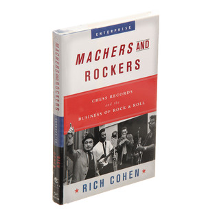 Rich Cohen - Chess Records - Machers And Rockers: The Business Of Rock And Roll