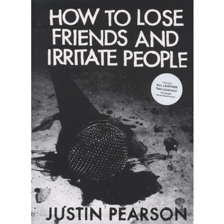 Justin Pearson - How To Lose Friends & Irritate people