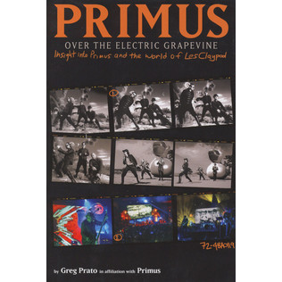Primus - Primus, Over The Electric Grapevine: Insight into Primus and the World of Les Claypool