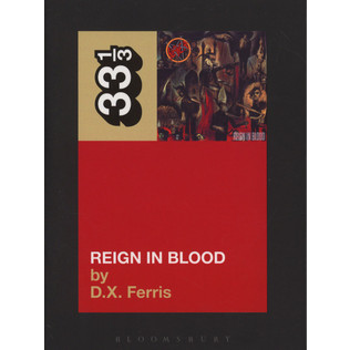 Slayer - Reign In Blood by D.X. Ferris