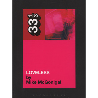 My Bloody Valentine - Loveless by Mike McGonigal