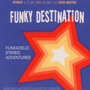 Funky Destination - Funkadelic Stereo Adventures