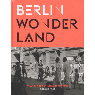 A. Fesel & C. Keller - Berlin Wonderland - Wild Years Revisited 1990-1996