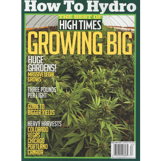High Times Magazine - The Best Of High Times - Growing Big