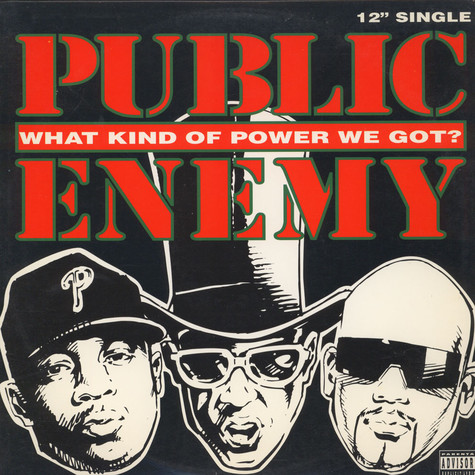 Public Enemy - What Kind Of Power We Got?