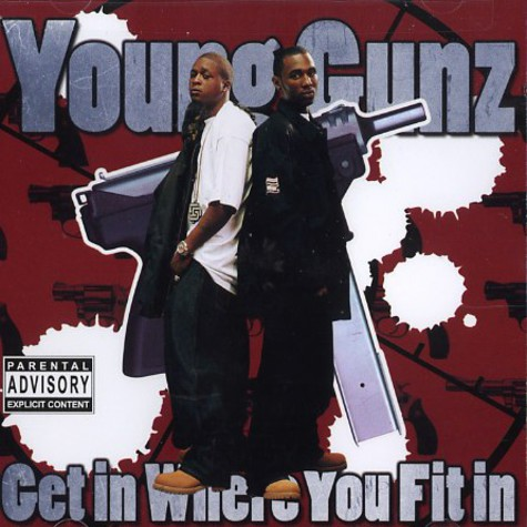 Young Gunz - Get in where you fit in