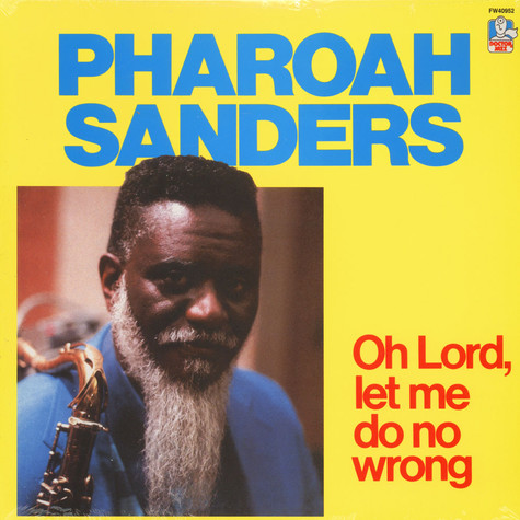 Pharoah Sanders - Oh lord, let me do no wrong