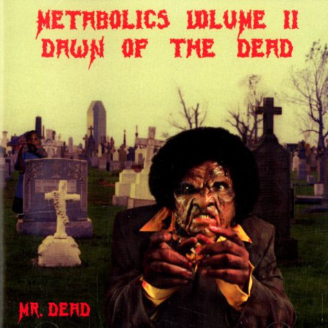 Mr. Dead - Metabolics Volume 2 - Dawn Of The Dead