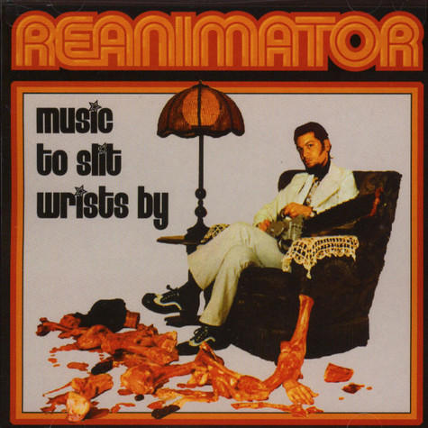 Reanimator - Music to slit wrists by