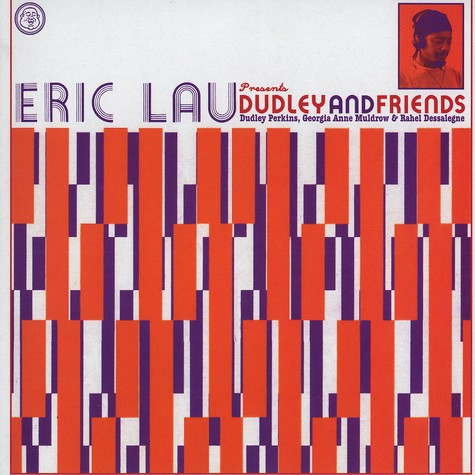 Eric Lau & Dudley Perkins present - Dudley And Friends