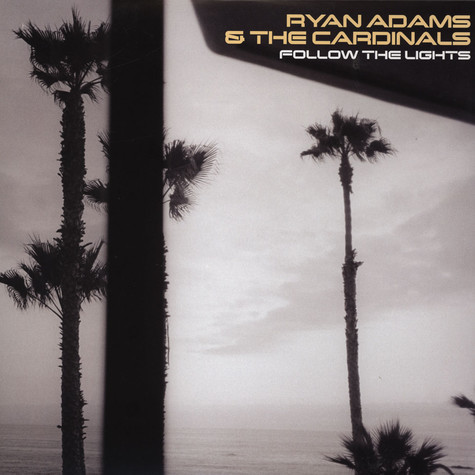 Ryan Adams & The Cardinals - Follow the lights
