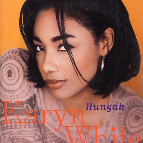 Karyn White - Hungah
