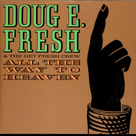 Doug E. Fresh And The Get Fresh Crew - All The Way To Heaven