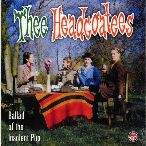 Headcoatees, The - Ballad Of The Insolent Pup