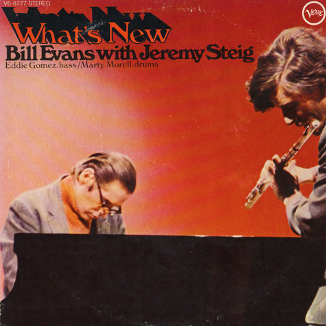 Bill Evans & Jeremy Steig - What's New