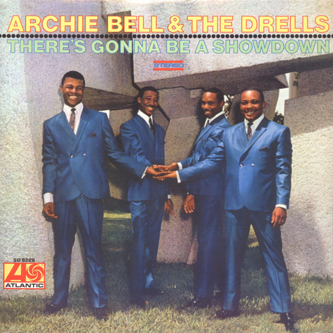 Archie Bell & The Drells - There's gonna be a showdown